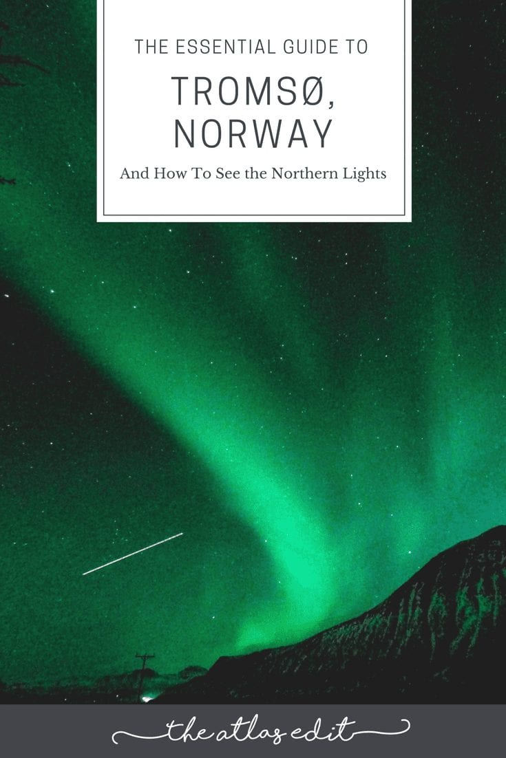 The Essential Guide to Tromso, Norway –