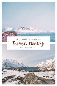 The Essential Guide to Tromso, Norway