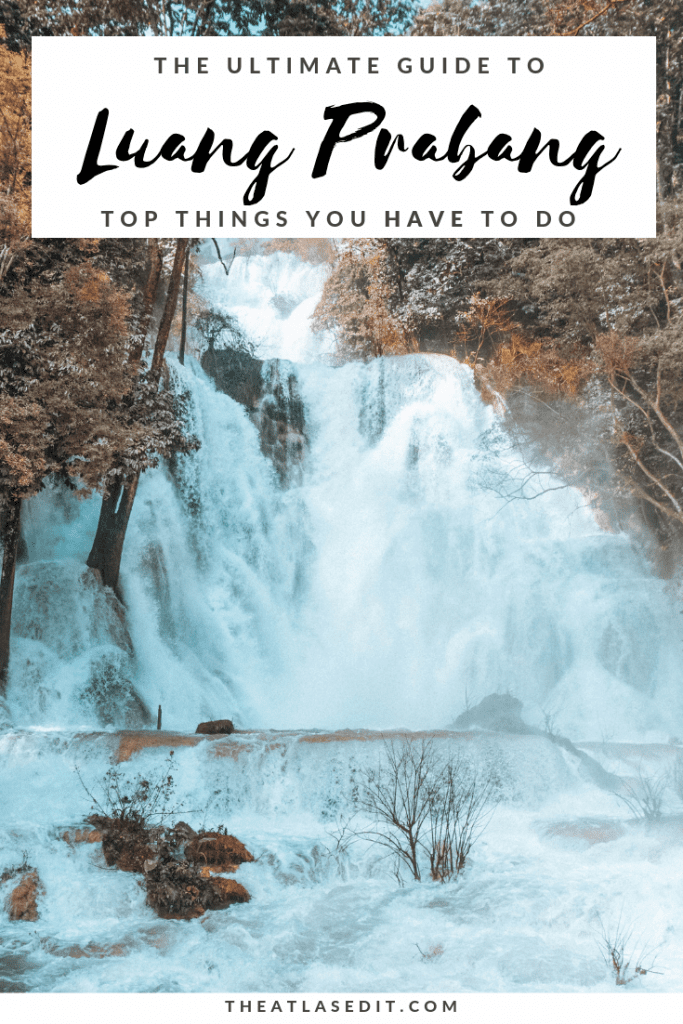 The Ultimate Guide to the Best Things to do in Luang Prabang, Laos