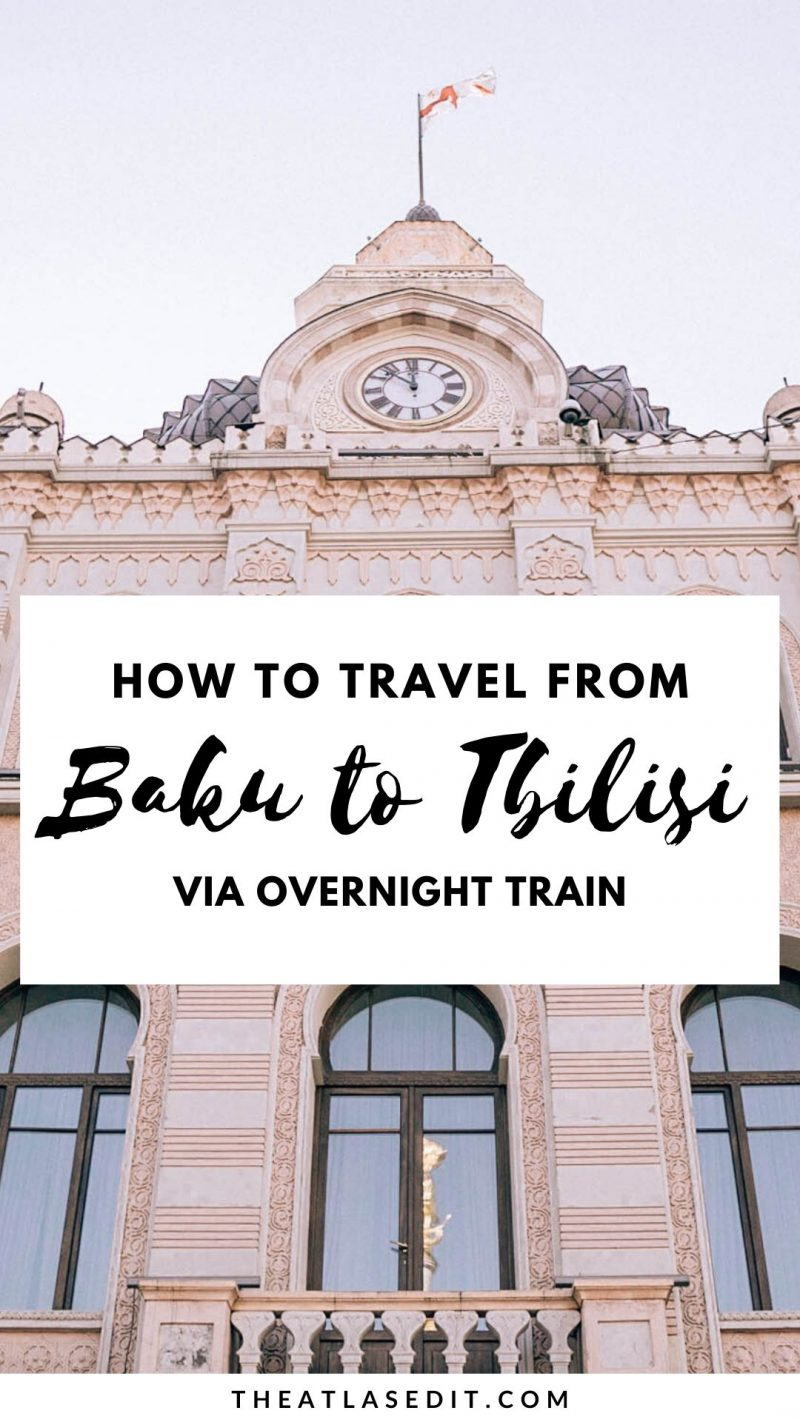 How to Travel from Baku to Tbilisi via Overnight Train: A Complete Breakdown
